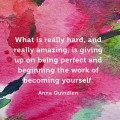 Become Yourself Anna Quindlen Quote